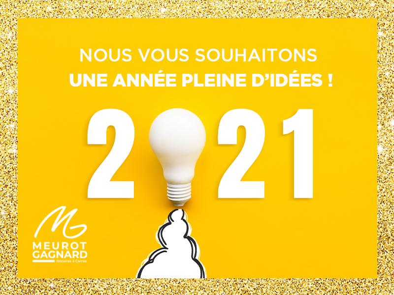 L'étude Meurot-Gagnard vous souhaite une année 2021 pleine d'idées !